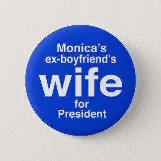 """Monica's ex-boyfriend's wife for . . ."" 2.25-inch Pinback Button"