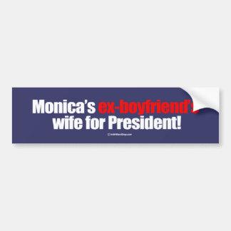 Monica's ex-boyfriend's wife for president -- Anti Bumper Sticker