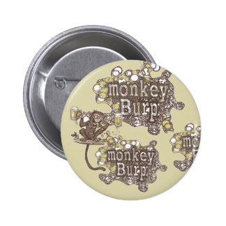 Monkey Burp Beer Drinking Shirts and Gift Ideas Pinback Button