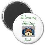 monkey, I love my Monkey , Derek Magnets