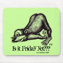 Monkey, Is it Friday yet??? funny mousepad