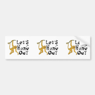 Monkey Says Let's Hang Out Bumper Sticker