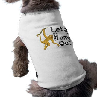Monkey Says Let's Hang Out Shirt