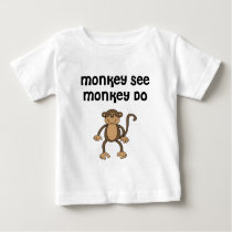 Monkey See, Monkey Do Baby T-Shirt