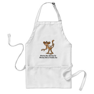 Monkey See, Monkey Do, Monkey Get in Trouble, Too. Adult Apron