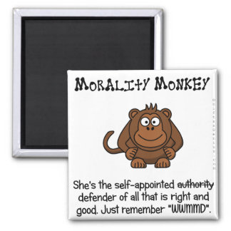 Monkeying with Moral Authority 2 Inch Square Magnet