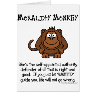 Monkeying with Moral Authority Card