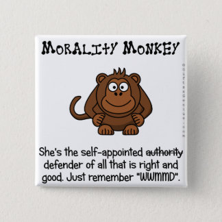Monkeying with Moral Authority Pinback Button