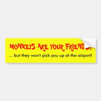MONKEYS ARE YOUR FRIENDS! CAR BUMPER STICKER