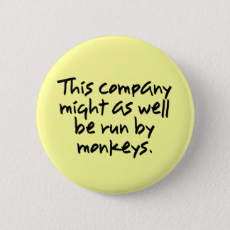 Monkeys could do a better job at this company (2) button