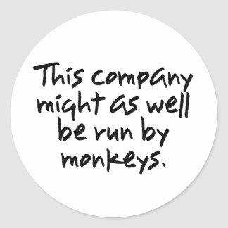 Monkeys could do a better job at this company (2) classic round sticker