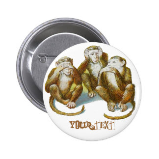 Monkeys See Hear Speak No Evil Add Your Name Pinback Button