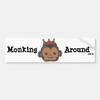 Monking Around Bumper Sticker
