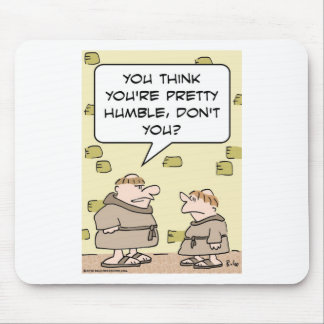 monks pretty humble think mouse pad