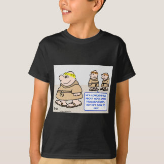 monks slow to fast T-Shirt