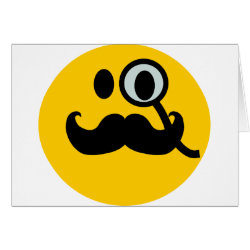 Greeting Card with Mustache with Monocle Smiley design