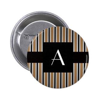 Monogram Brown and black stripes Pinback Button