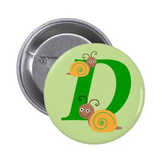 Monogram letter D brian the snail kids button, pin