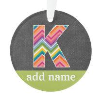 Monogram Letter K - Chalkboard and Bright Chevrons Ornament