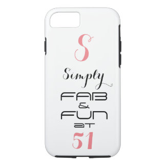 Monogram Simply FAB & FUN at 51 - iPhone 8/7 Case