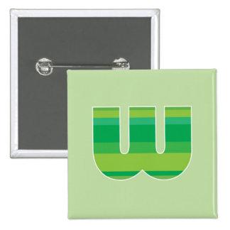 Monograma rayado verde - letra W Pin Cuadrada 5 Cm