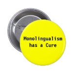 Monolingualism has a cure buttons