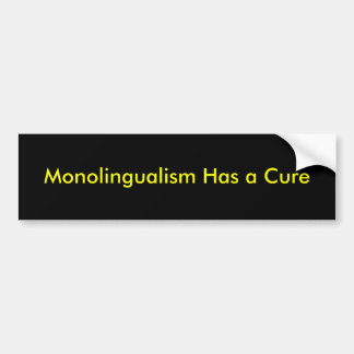 monolingualism has a cure car bumper sticker