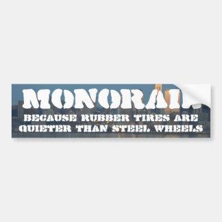 Monorails run on quiet rubber tires bumper sticker