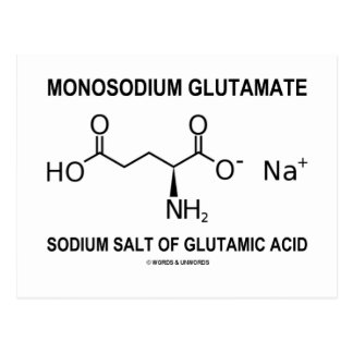 Monosodium Glutamate Sodium Salt Of Glutamic Acid Post Card