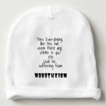 Monotheism Promotes Color Blindness Baby Beanie