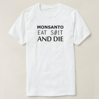 Monsanto eat s#!t T-Shirt