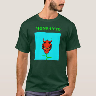 MONSANTO EVIL SEEDS OF CORPORATE GREED T-SHIRT