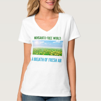 Monsanto-Free World - A Breath Of Fresh Air T-Shirt