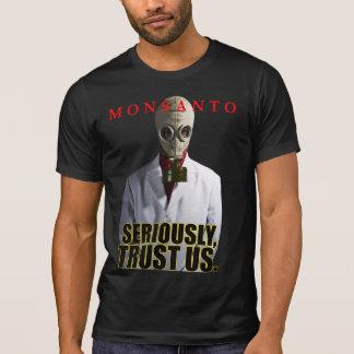 Monsanto - seriamente, confíenos en camisa oscura