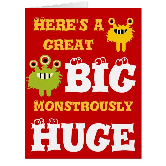 monster great big huge 8 x 11 happy birthday card  zazzle