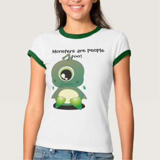 Monsters are people too tee shirt