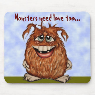 Monsters need love too Mousepad