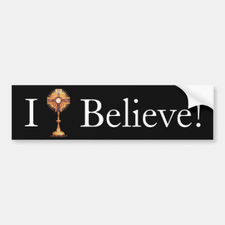 Monstrance, I, Believe! Car Bumper Sticker