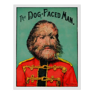 ¡Monstruo del circo! El hombre Perro-Hecho frente  Poster