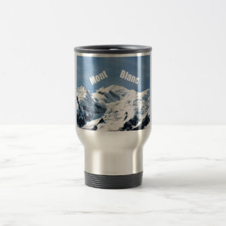 Mont Blanc Mountain - Magnificent! 15 Oz Stainless Steel Travel Mug