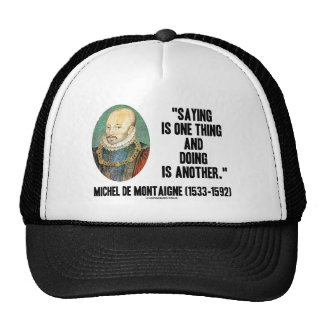 Montaigne Saying Is One Thing And Doing Is Another Mesh Hat