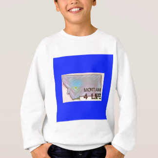 """Montana 4 Life"" State Map Pride Design Sweatshirt"