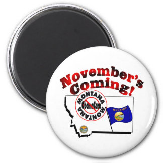 Montana Anti ObamaCare – November's Coming! 2 Inch Round Magnet