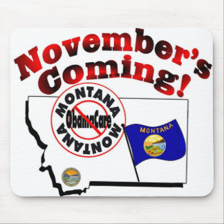 Montana Anti ObamaCare – November's Coming! Mousepad
