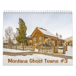 Montana Ghost Towns #3 Calendar