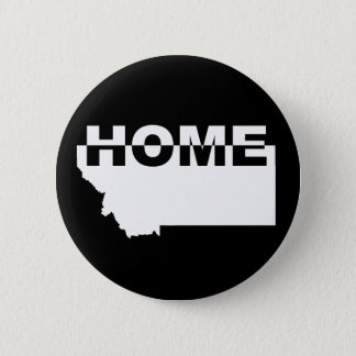 Montana Home Away From State Button Badge Pin