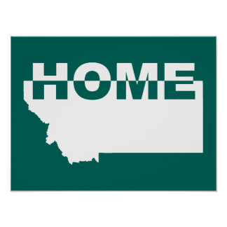 Montana Home Away From State Poster Sign