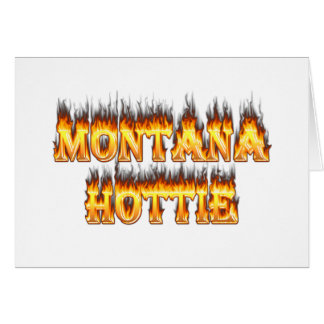 Montana hottie fire and flames greeting card