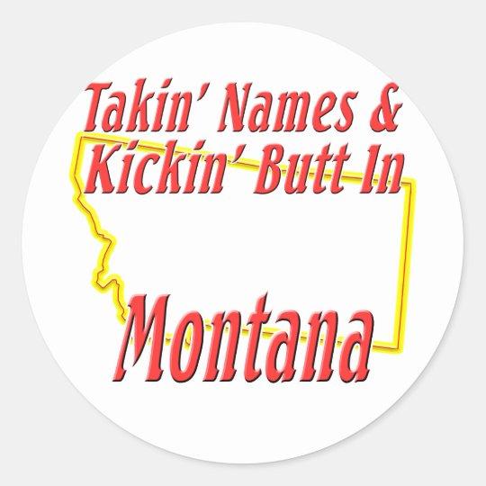 Montana - Kickin' Butt Classic Round Sticker