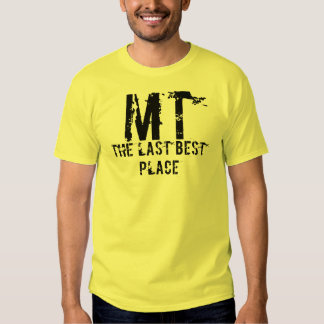Montana Last Best Place Shirt